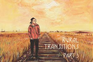 An illustration of Kingsley wearing a red hoodie and black pants, standing on a railroad in the prairies. Text reads: Rural Transitions Part 3