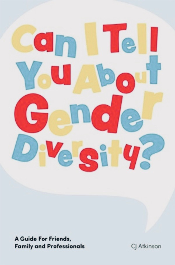 Book cover - Can I tell you about gender diversity, each letter alternates from yellow to red to blue.