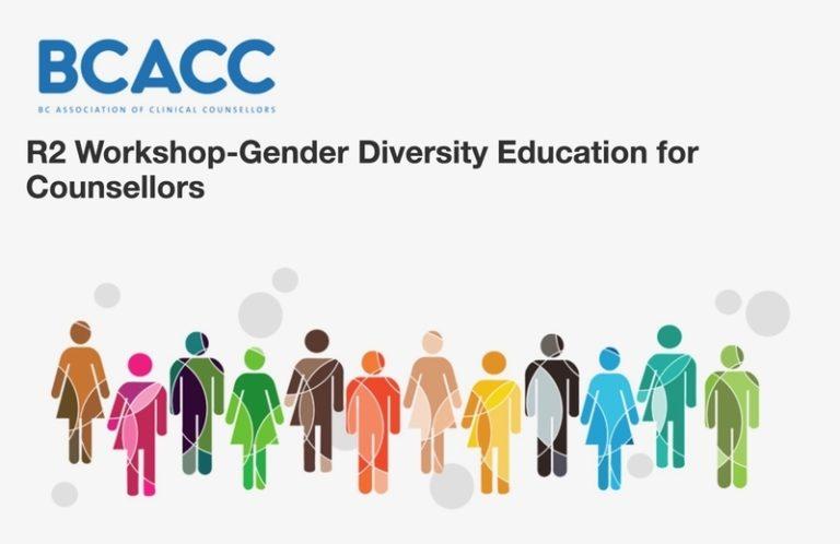 Workshop: Gender Diversity Education for Counsellors BCACC Region 2 Workshop – Victoria, BC