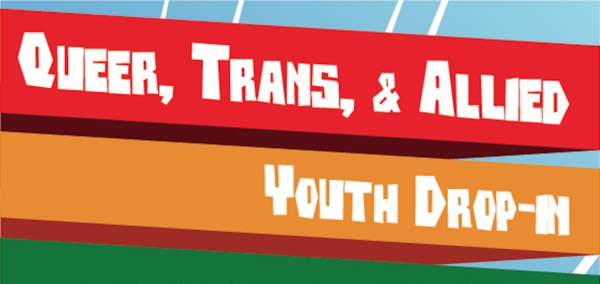 Queer, Trans, & Allies Youth Drop-In