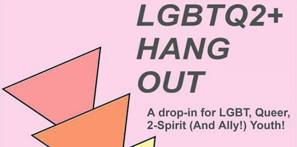 LGBTQ2+ hangout, A drop-in for LGBTQ2+ (And ally!) youth.