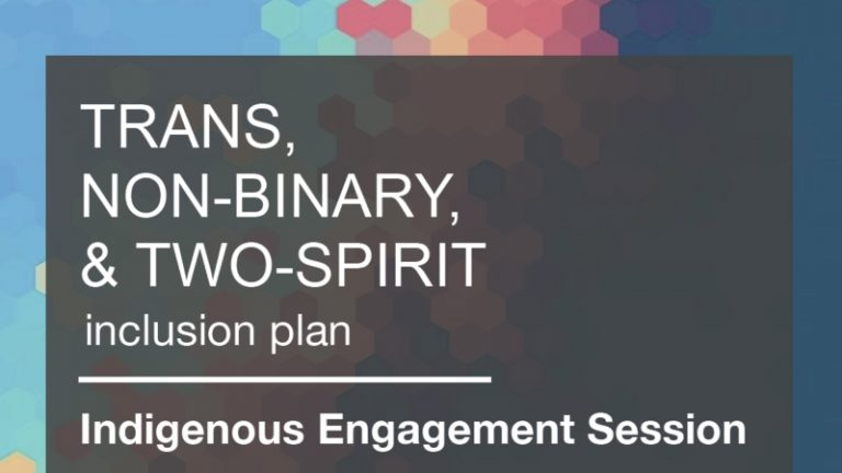 Indigenous Engagement Session For the City of Victoria's Trans, Non-Binary, and Two-Spirit Inclusion Plan