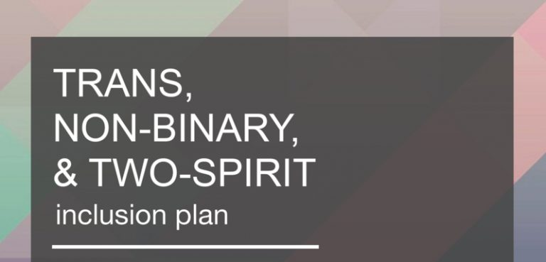 Trans, Non-Binary, and Two-Spirit Community Consultation Help prioritize actions that the City of Victoria can take
