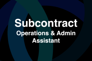 Subcontract: Operations & Admin Assistant